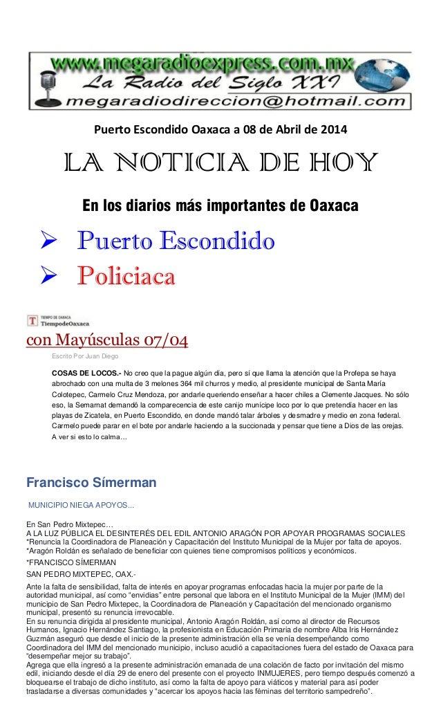 Puerto Escondido Oaxaca a 08 de Abril de 2014 LA NOTICIA DE HOY En los diarios más importantes de Oaxaca  Puerto Escondid...