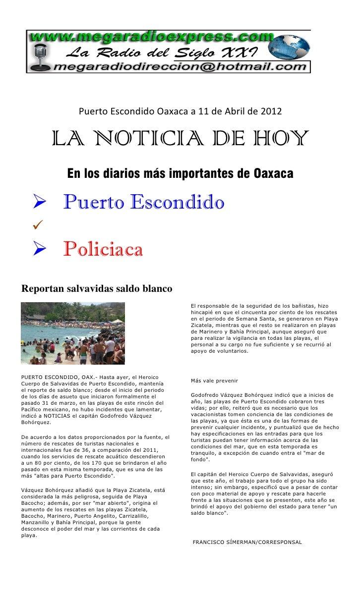 Puerto Escondido Oaxaca a 11 de Abril de 2012           LA NOTICIA DE HOY                 En los diarios más importantes d...