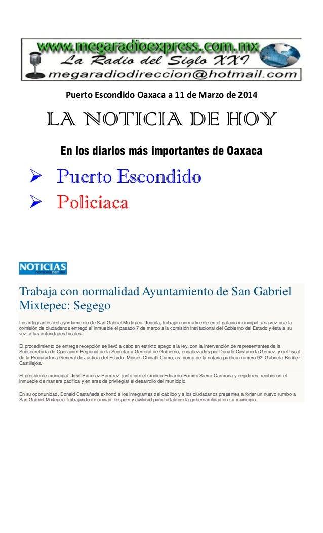 Puerto Escondido Oaxaca a 11 de Marzo de 2014 LA NOTICIA DE HOY En los diarios más importantes de Oaxaca  Puerto Escondid...