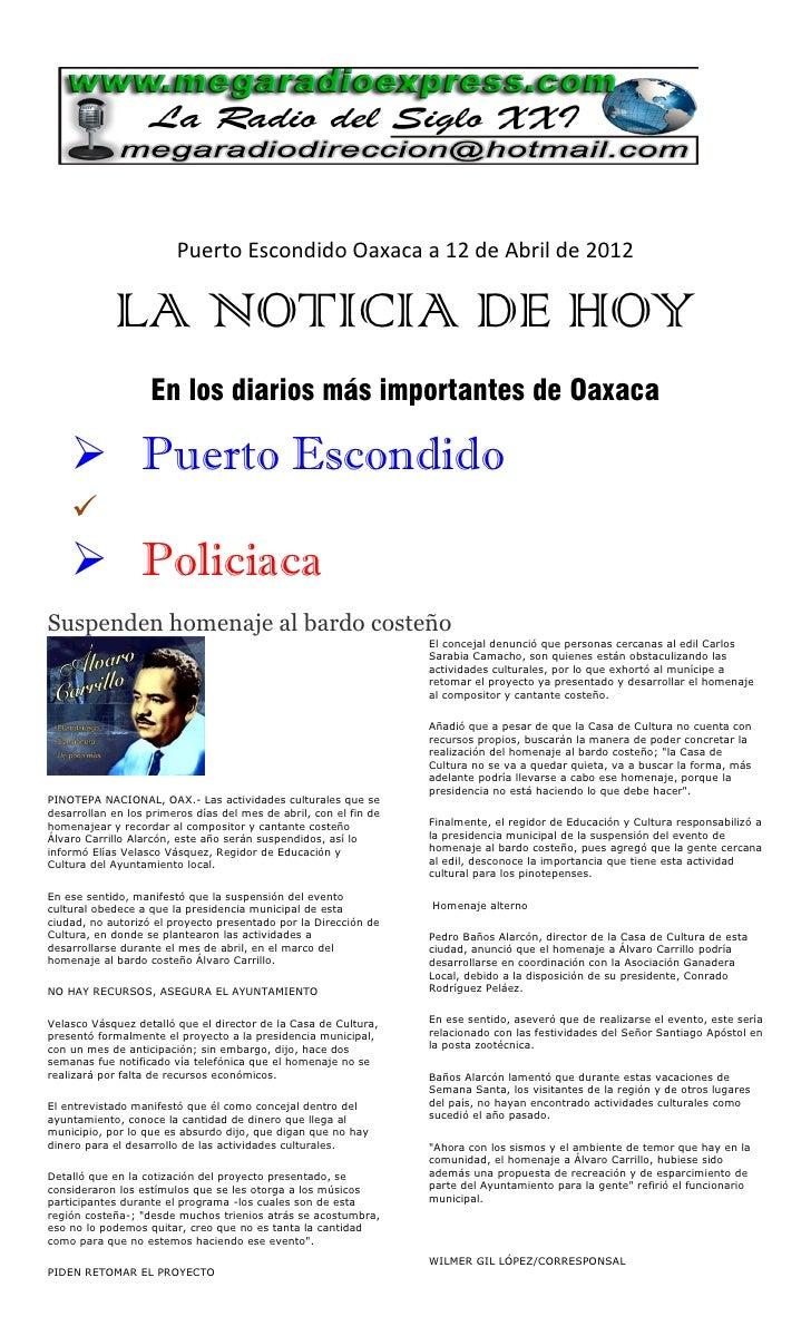 Puerto Escondido Oaxaca a 12 de Abril de 2012            LA NOTICIA DE HOY                   En los diarios más importante...