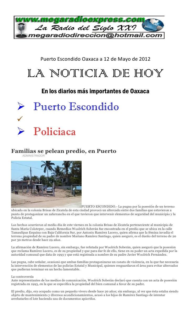 Puerto Escondido Oaxaca a 12 de Mayo de 2012           LA NOTICIA DE HOY                     En los diarios más importante...