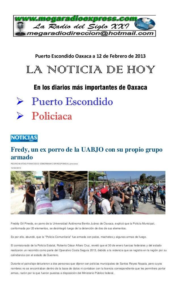 Puerto Escondido Oaxaca a 12 de Febrero de 2013             LA NOTICIA DE HOY                  En los diarios más importan...