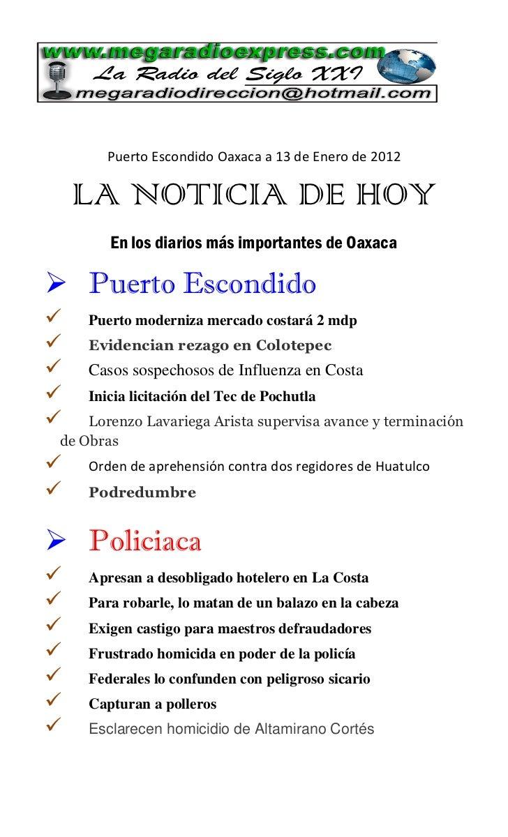 Puerto Escondido Oaxaca a 13 de Enero de 2012    LA NOTICIA DE HOY        En los diarios más importantes de Oaxaca Puerto...