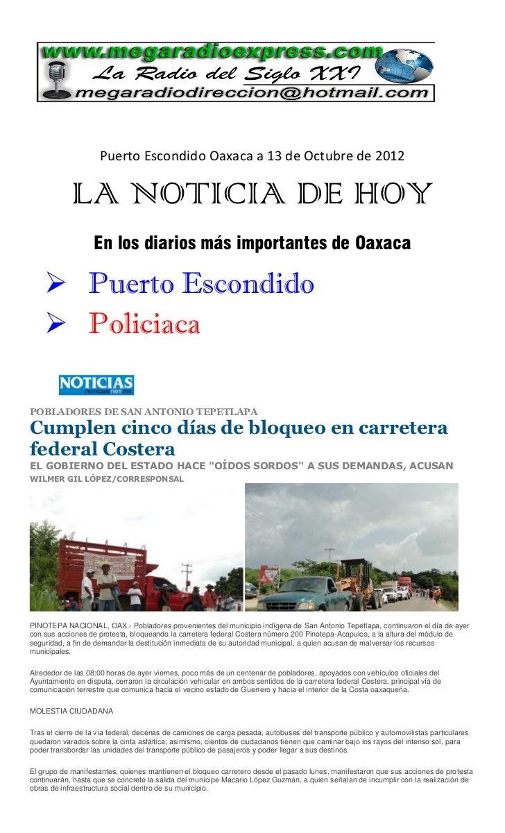 Puerto Escondido Oaxaca a 13 de Octubre de 2012            LA NOTICIA DE HOY                   En los diarios más importan...