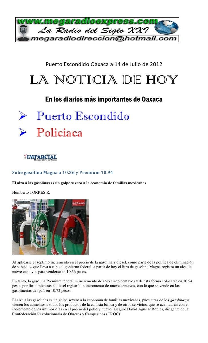 Puerto Escondido Oaxaca a 14 de Julio de 2012          LA NOTICIA DE HOY                    En los diarios más importantes...