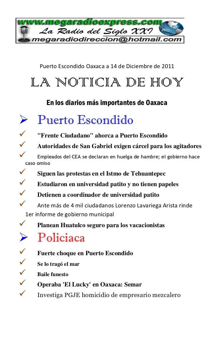 Puerto Escondido Oaxaca a 14 de Diciembre de 2011    LA NOTICIA DE HOY         En los diarios más importantes de Oaxaca P...