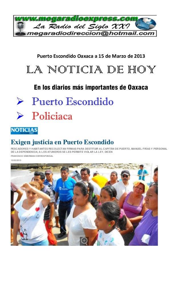 Puerto Escondido Oaxaca a 15 de Marzo de 2013             LA NOTICIA DE HOY                En los diarios más importantes ...