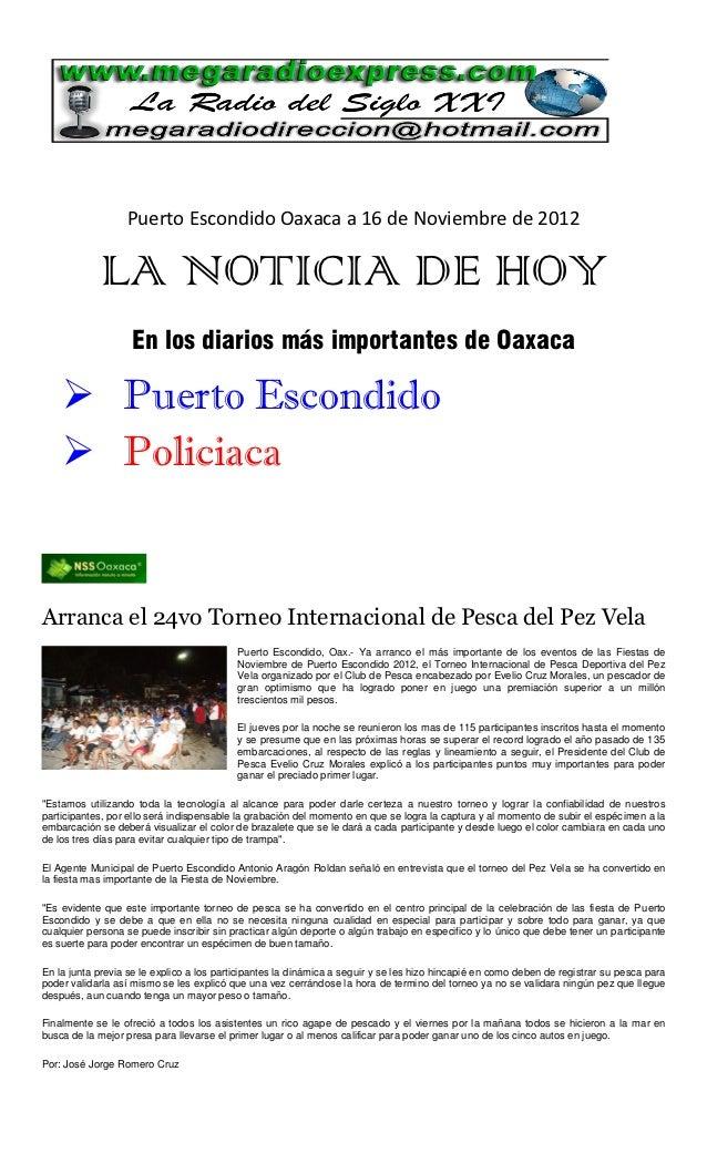 Puerto Escondido Oaxaca a 16 de Noviembre de 2012            LA NOTICIA DE HOY                   En los diarios más import...