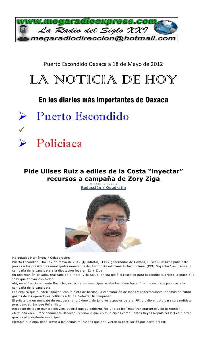 Puerto Escondido Oaxaca a 18 de Mayo de 2012           LA NOTICIA DE HOY                  En los diarios más importantes d...
