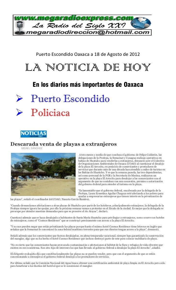 Puerto Escondido Oaxaca a 18 de Agosto de 2012             LA NOTICIA DE HOY                   En los diarios más importan...