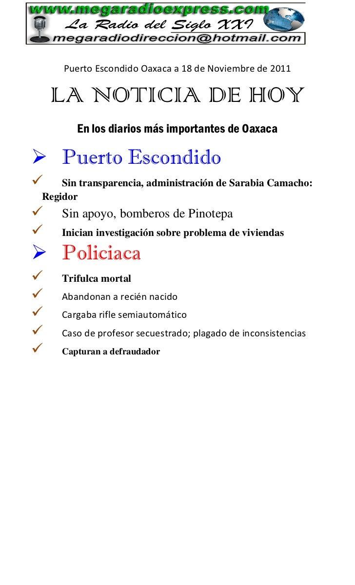 Puerto Escondido Oaxaca a 18 de Noviembre de 2011    LA NOTICIA DE HOY        En los diarios más importantes de Oaxaca Pu...