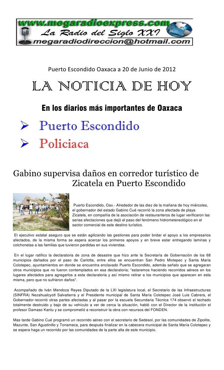 Puerto Escondido Oaxaca a 20 de Junio de 2012          LA NOTICIA DE HOY                En los diarios más importantes de ...