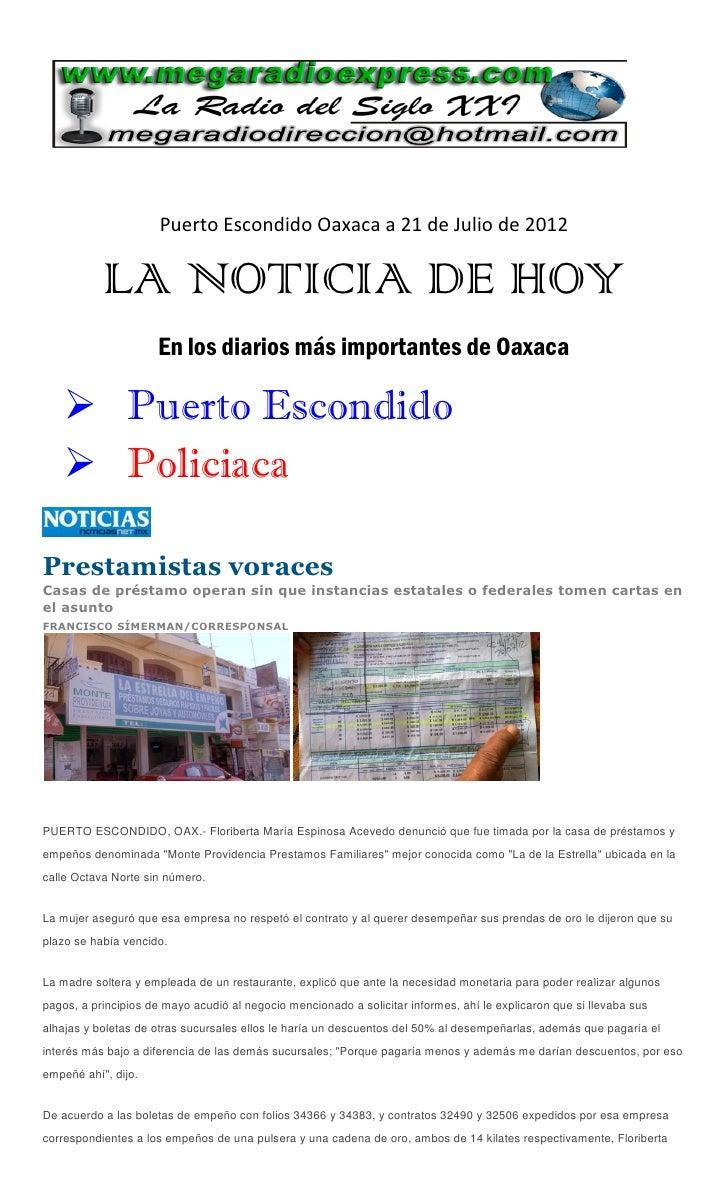 Puerto Escondido Oaxaca a 21 de Julio de 2012           LA NOTICIA DE HOY                     En los diarios más important...