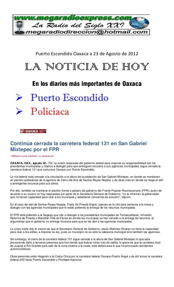 Puerto Escondido Oaxaca a 23 de Agosto de 2012           LA NOTICIA DE HOY                 En los diarios más importantes ...