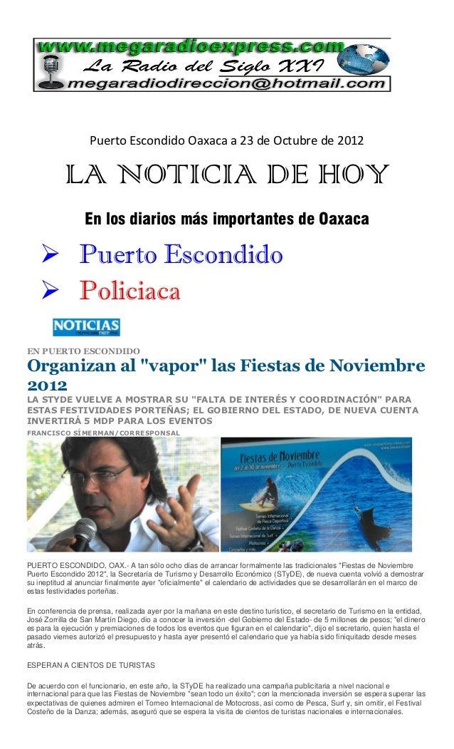 Puerto Escondido Oaxaca a 23 de Octubre de 2012           LA NOTICIA DE HOY                 En los diarios más importantes...