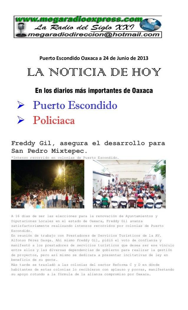 Puerto Escondido Oaxaca a 24 de Junio de 2013LA NOTICIA DE HOYEn los diarios más importantes de Oaxaca Puerto Escondido ...