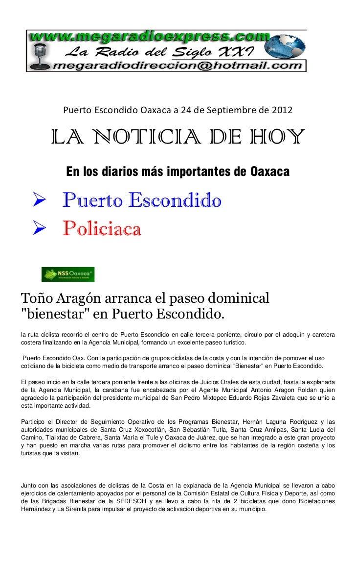 Puerto Escondido Oaxaca a 24 de Septiembre de 2012           LA NOTICIA DE HOY                 En los diarios más importan...