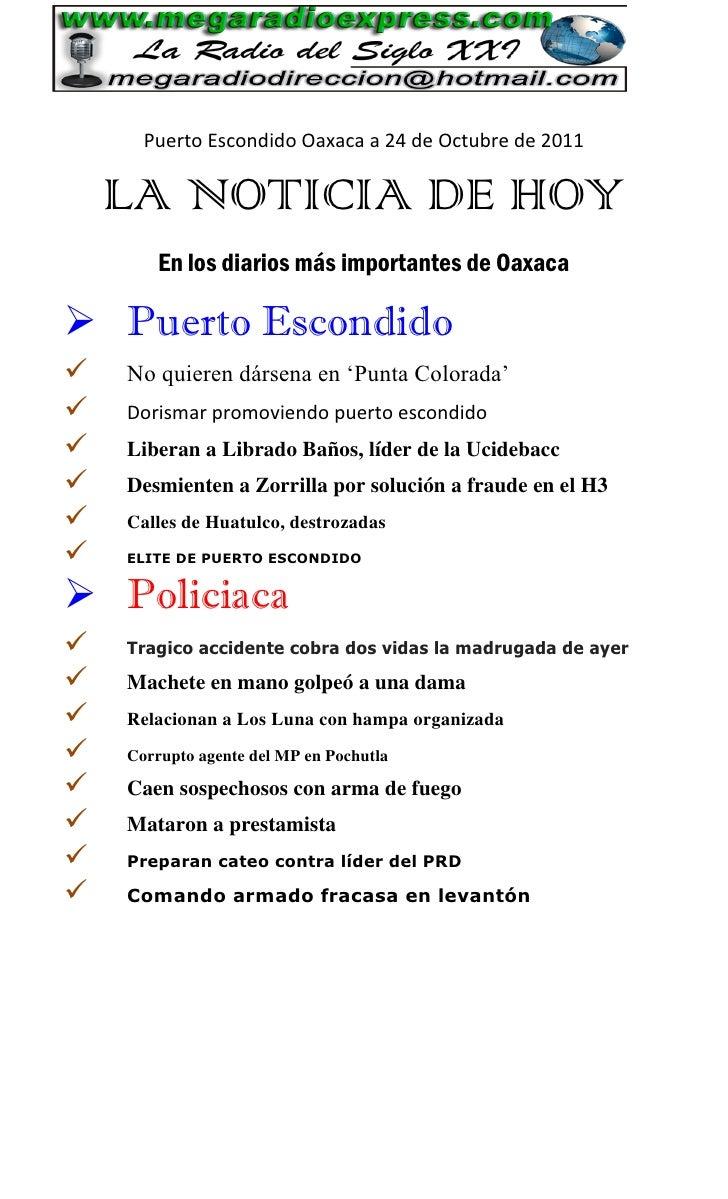 Puerto Escondido Oaxaca a 24 de Octubre de 2011    LA NOTICIA DE HOY        En los diarios más importantes de Oaxaca Puer...