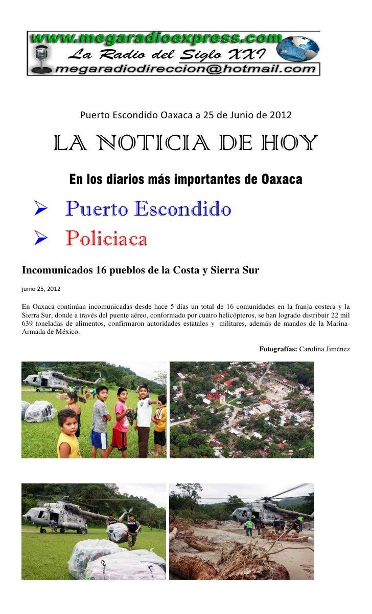 Puerto Escondido Oaxaca a 25 de Junio de 2012           LA NOTICIA DE HOY                 En los diarios más importantes d...