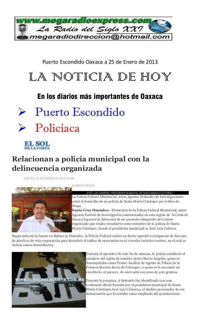 Puerto Escondido Oaxaca a 25 de Enero de 2013           LA NOTICIA DE HOY                 En los diarios más importantes d...