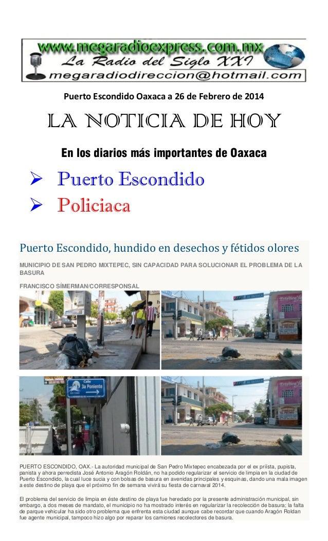 Puerto Escondido Oaxaca a 26 de Febrero de 2014  LA NOTICIA DE HOY En los diarios más importantes de Oaxaca   Puerto Esco...