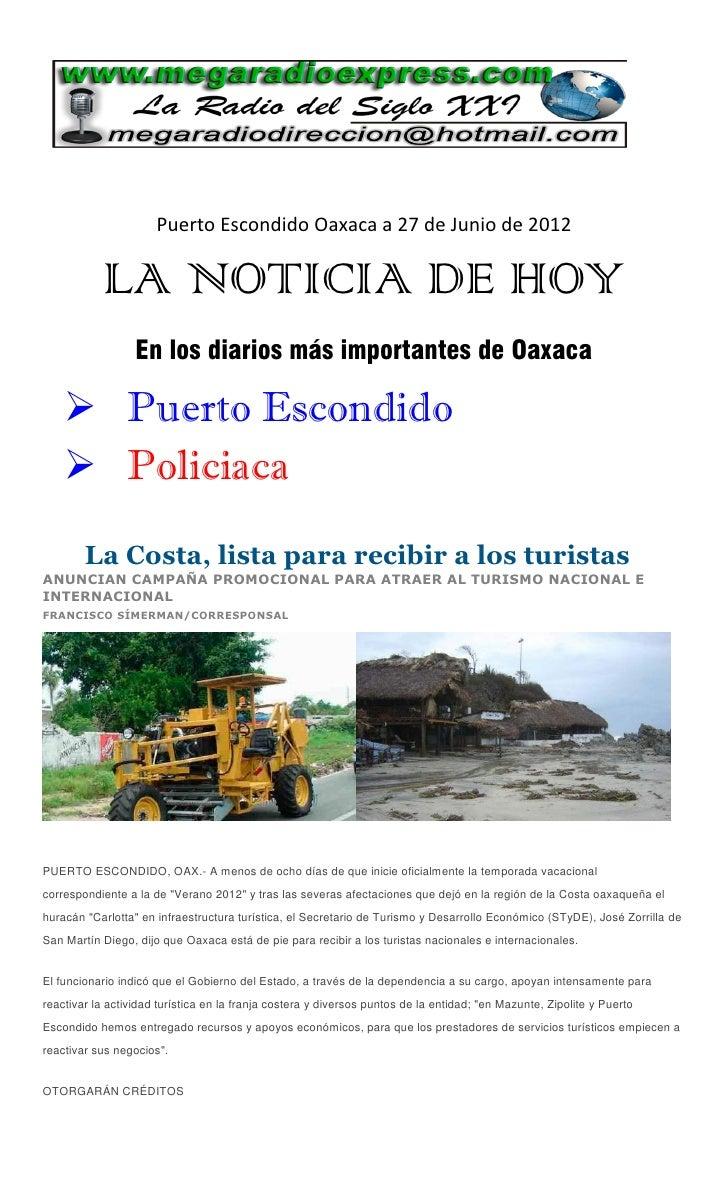 Puerto Escondido Oaxaca a 27 de Junio de 2012            LA NOTICIA DE HOY                  En los diarios más importantes...