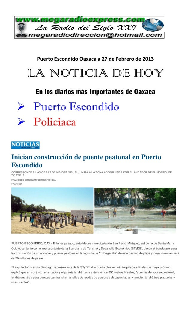 Puerto Escondido Oaxaca a 27 de Febrero de 2013             LA NOTICIA DE HOY                  En los diarios más importan...