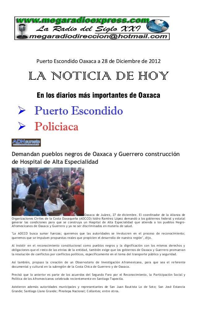 Puerto Escondido Oaxaca a 28 de Diciembre de 2012           LA NOTICIA DE HOY                En los diarios más importante...