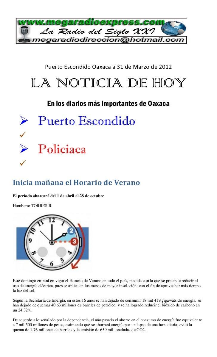 Puerto Escondido Oaxaca a 31 de Marzo de 2012          LA NOTICIA DE HOY                    En los diarios más importantes...