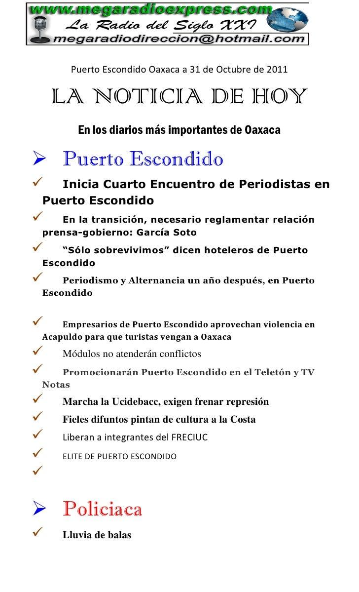 Puerto Escondido Oaxaca a 31 de Octubre de 2011    LA NOTICIA DE HOY        En los diarios más importantes de Oaxaca Puer...