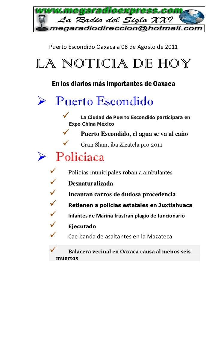 Puerto Escondido Oaxaca a 08 de Agosto de 2011LA NOTICIA DE HOY  En los diarios más importantes de Oaxaca Puerto Escondid...