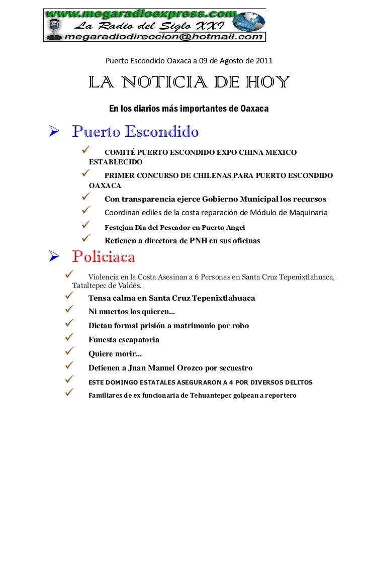 Puerto Escondido Oaxaca a 09 de Agosto de 2011       LA NOTICIA DE HOY             En los diarios más importantes de Oaxac...