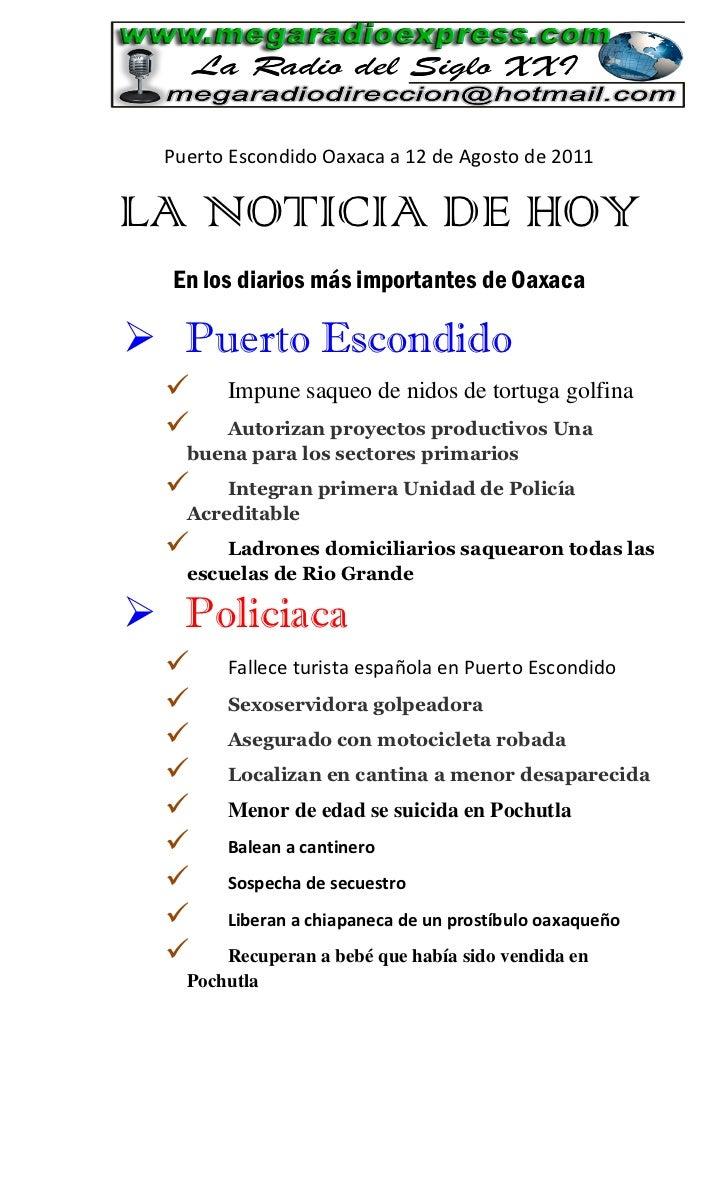 Puerto Escondido Oaxaca a 12 de Agosto de 2011LA NOTICIA DE HOY  En los diarios más importantes de Oaxaca Puerto Escondid...
