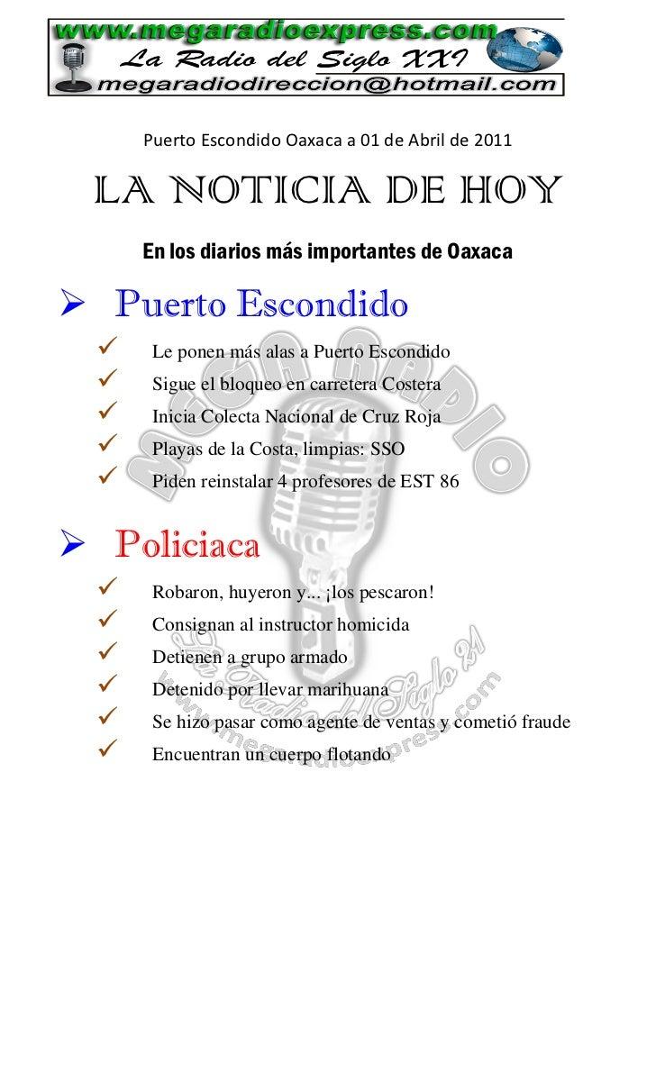 Puerto Escondido Oaxaca a 01 de Abril de 2011 LA NOTICIA DE HOY      En los diarios más importantes de Oaxaca Puerto Esco...