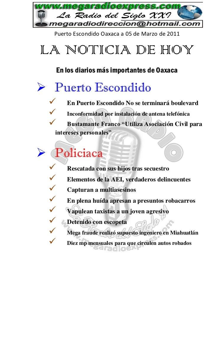 Puerto Escondido Oaxaca a 05 de Marzo de 2011LA NOTICIA DE HOY      En los diarios más importantes de Oaxaca Puerto Escon...