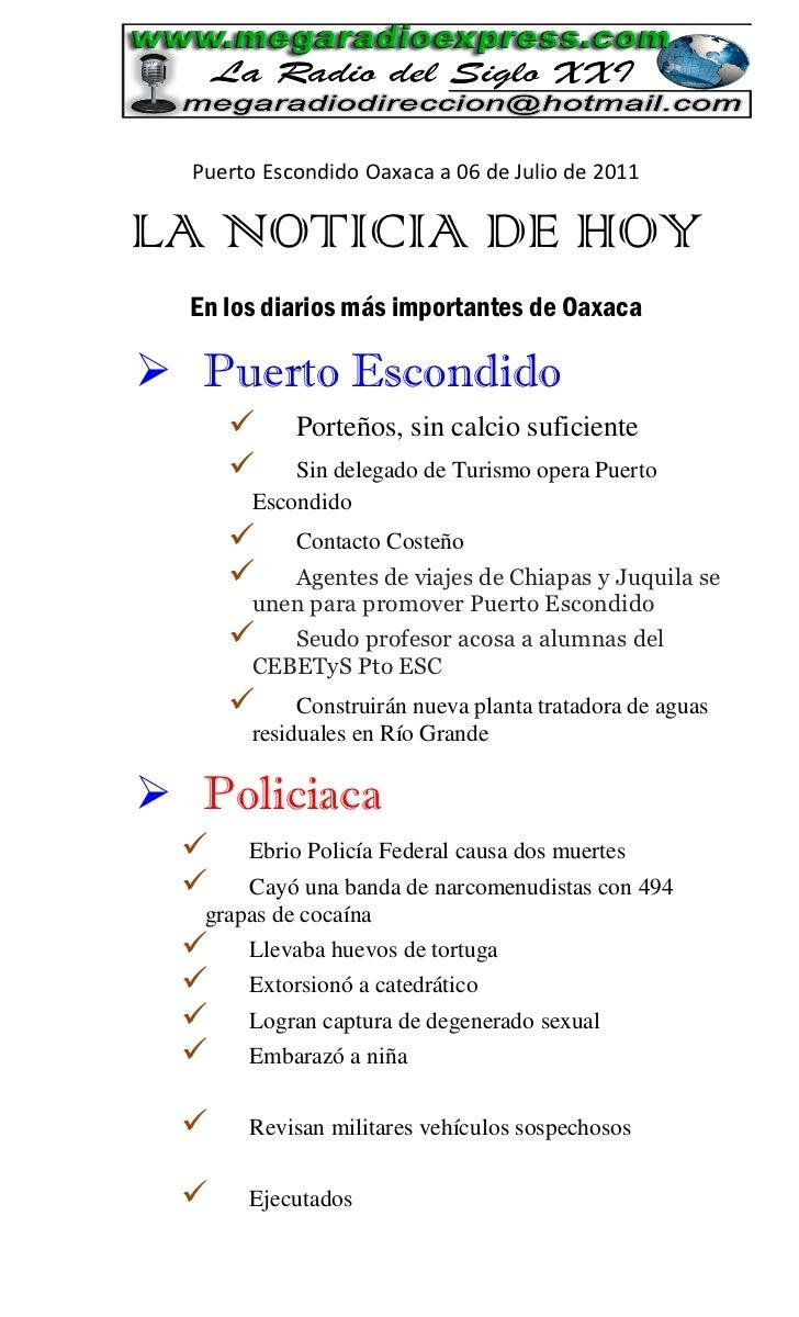 Puerto Escondido Oaxaca a 06 de Julio de 2011LA NOTICIA DE HOY  En los diarios más importantes de Oaxaca Puerto Escondido...
