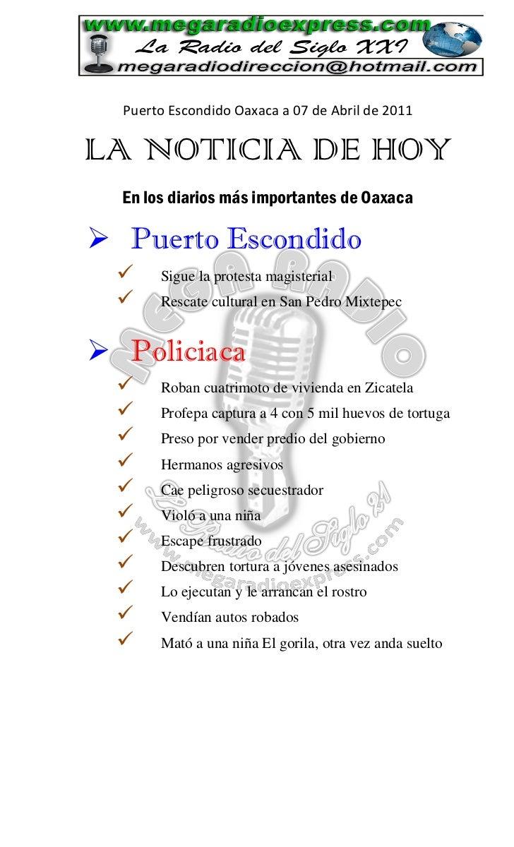 Puerto Escondido Oaxaca a 07 de Abril de 2011LA NOTICIA DE HOY  En los diarios más importantes de Oaxaca Puerto Escondido...