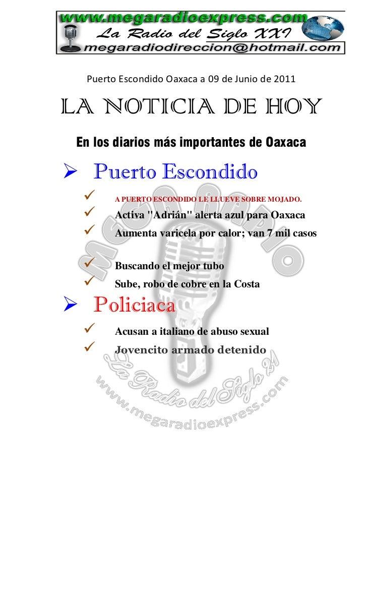 Puerto Escondido Oaxaca a 09 de Junio de 2011LA NOTICIA DE HOY En los diarios más importantes de Oaxaca Puerto Escondido ...