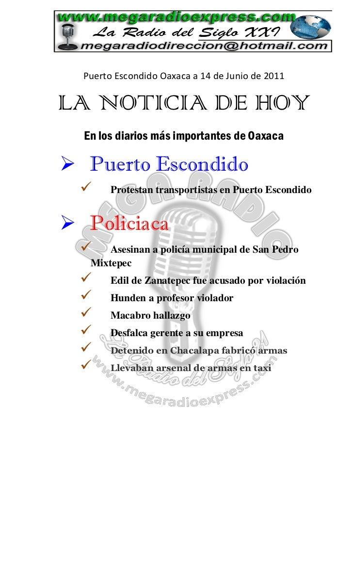 Puerto Escondido Oaxaca a 14 de Junio de 2011LA NOTICIA DE HOY  En los diarios más importantes de Oaxaca Puerto Escondido...