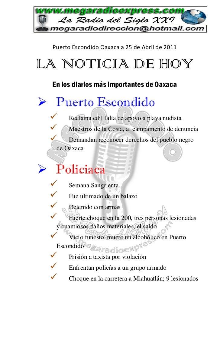 Puerto Escondido Oaxaca a 25 de Abril de 2011LA NOTICIA DE HOY  En los diarios más importantes de Oaxaca Puerto Escondido...