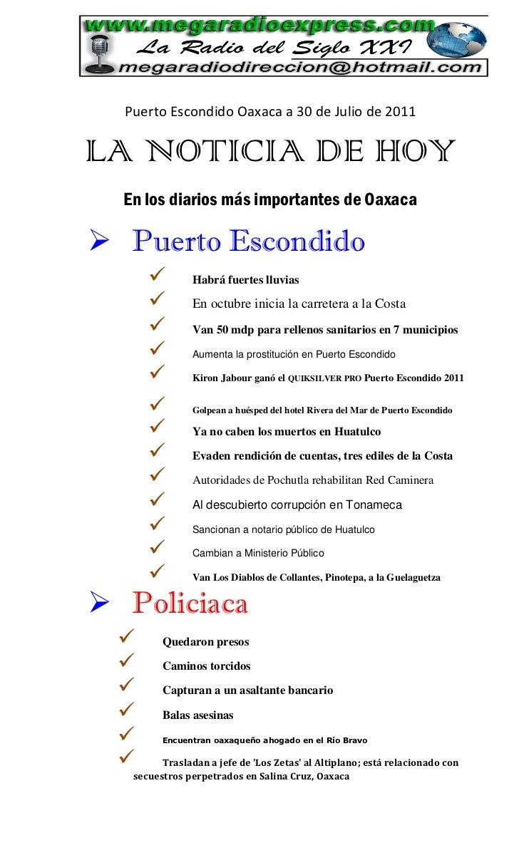 Puerto Escondido Oaxaca a 30 de Julio de 2011LA NOTICIA DE HOY  En los diarios más importantes de Oaxaca Puerto Escondido...