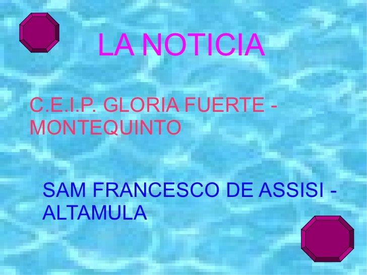 LA NOTICIAC.E.I.P. GLORIA FUERTE -MONTEQUINTO SAM FRANCESCO DE ASSISI - ALTAMULA