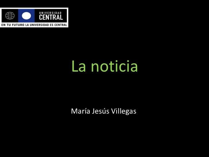 La noticiaMaría Jesús Villegas