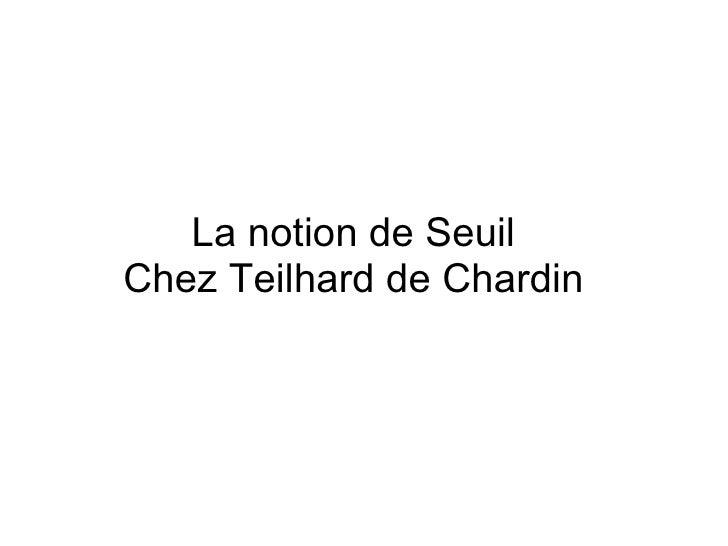 La notion de Seuil Chez Teilhard de Chardin