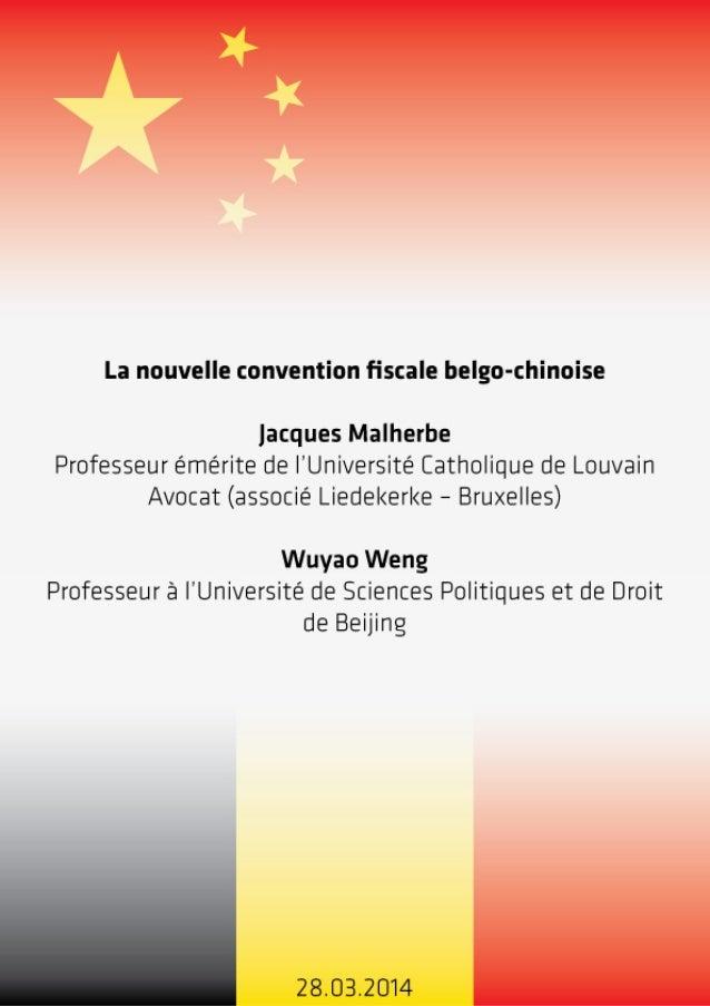 1 28.03.2014 La nouvelle convention fiscale belgo-chinoise Jacques Malherbe Professeur émérite de l'Université Catholique ...
