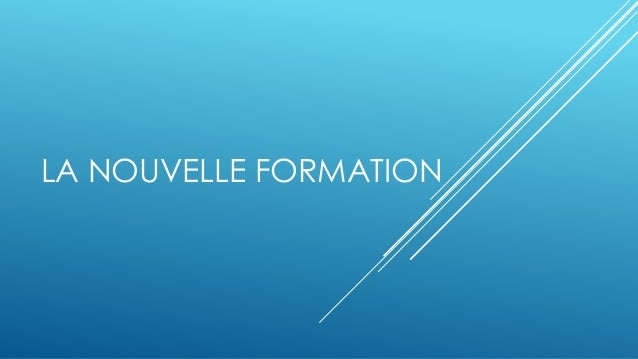 LA NOUVELLE FORMATION