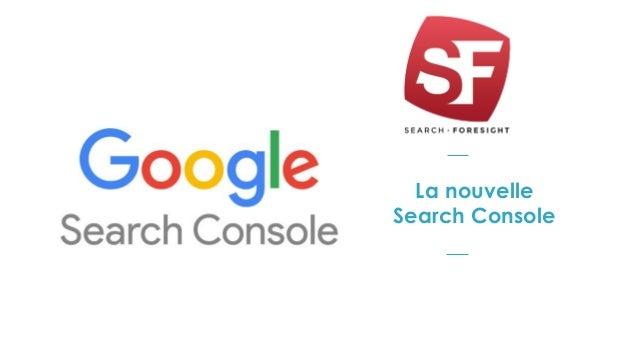 La nouvelle Search Console