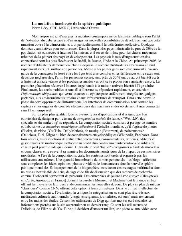 La mutation inachevée de la sphère publique       Pierre Lévy, CRC, MSRC, Université dOttawa         Mon propos est ici da...
