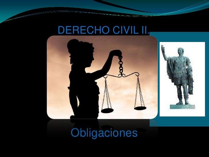 DERECHO CIVIL II. <br />Obligaciones<br />
