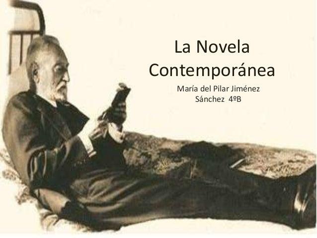 La NovelaContemporánea  María del Pilar Jiménez      Sánchez 4ºB